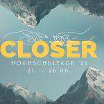 CLOSER – Hochschultage '21 // 21. – 26.06